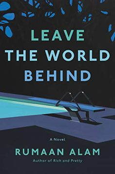 Leave the World Behind: A Novel by Rumaan Alam Book Club Books, New Books, Good Books, The Book, Books To Read, Fall Books, Book Clubs, Book Art, The Reader