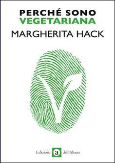 Margherita Hack, Perché sono vegetariana