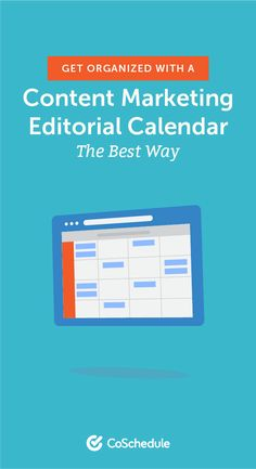 Editorial Calendar: How to Organize Your Content Marketing (Template)