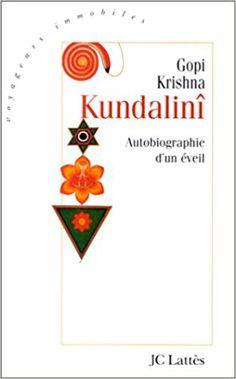 Amazon.fr - Kundalini, autobiographie d'un éveil - Gopi Krishna - Livres