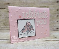 "Pink Converse and glitter letters spelling out ""Celebrate You"". Epic Celebration for Stampin' Up!'s Sale-A-Bration 2018"