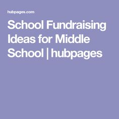 School Fundraising Ideas for Middle School | hubpages