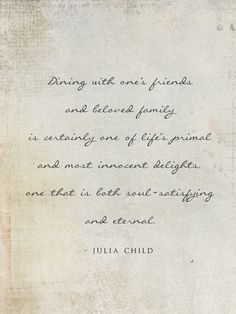Lovely quote by Julia Child.