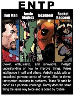 What Marvel character are you? If you're an ENTP, then: Iron Man, Jamie Madrox, Deadpool, and Rocket Raccoon Also, I'm on an MBTI binge. Help.
