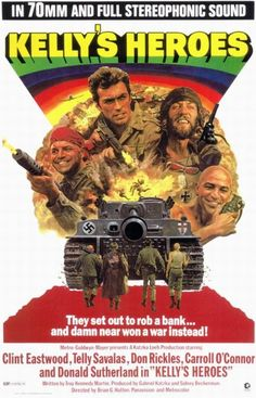 Kelly's Heroes (1970) - see more Clint Eastwood movie posters. This one is my pick.