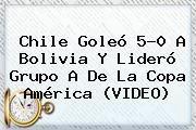 http://tecnoautos.com/wp-content/uploads/imagenes/tendencias/thumbs/chile-goleo-50-a-bolivia-y-lidero-grupo-a-de-la-copa-america-video.jpg Chile vs Bolivia. Chile goleó 5-0 a Bolivia y lideró grupo A de la Copa América (VIDEO), Enlaces, Imágenes, Videos y Tweets - http://tecnoautos.com/actualidad/chile-vs-bolivia-chile-goleo-50-a-bolivia-y-lidero-grupo-a-de-la-copa-america-video/