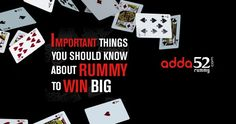 Important Things You Should Know About Rummy to Win Big