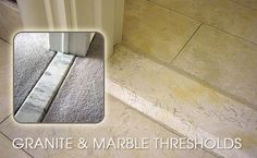 """Threshold - A flat strip of stone projecting above the floor between the jambs of a door.  Also known as a """"saddle""""."""