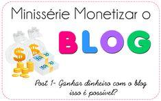Primeiro post da minissérie que falará um pouco sobre a questão da monetização em blogs. Tudo com uma linguagem simples e fácil de entender.