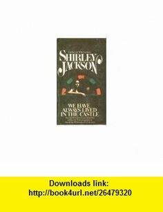 We Have Always Lived in the Castle shirley jackson ,   ,  , ASIN: B001M0LQ0A , tutorials , pdf , ebook , torrent , downloads , rapidshare , filesonic , hotfile , megaupload , fileserve