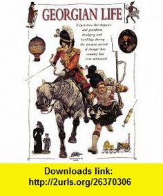 Georgian Life (Snapping Turtle Guides) (9781860070044) John Guy , ISBN-10: 1860070043  , ISBN-13: 978-1860070044 ,  , tutorials , pdf , ebook , torrent , downloads , rapidshare , filesonic , hotfile , megaupload , fileserve