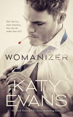 Womanizer by Katy Evans  Alpha Guy, Best Friends Sister, Contemporary Romance book, Millionaire/Billionaire Hero, New Adult, Romance, Workplace Romance
