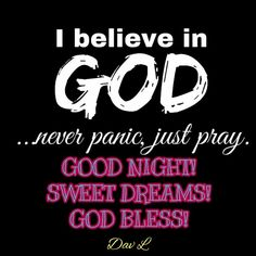 Good Night Greetings, Good Night Wishes, Good Night Quotes, Beautiful Good Night Images, Thankful Quotes, Just Pray, Nighty Night, Believe In God, Sweet Dreams