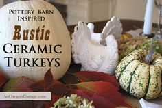 Pottery Barn Inspired Rustic White Ceramic Turkeys: an inexpensive thrift store transformation at An Oregon Cottage.