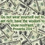 Don't wear yourself out, enslave the minds of the people so they wear themselves out to just hand you money. And so the church was started. Proverbs 23, Book Of Proverbs, 1st World Problems, Wear You Out, Financial Peace, Do What Is Right, Prayer Warrior, How To Get Rich, Bible Verses