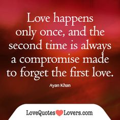 first love quotes | first-love-Ayan-Khan-love-happens-once-forget-first-love.jpg