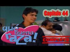 Qué Buena Raza Capitulo 44 Completo - YouTube