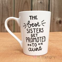 The Best Sisters Get Promoted To Aunt, Hand Painted Mug, New Aunt Gift, Baby Reveal, Birth Announcement, Auntie Gift, Coffee Lover Gift Idea
