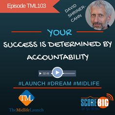 Accountability Is Key To Your Success | David Shriner-Cahn | Episode TML103