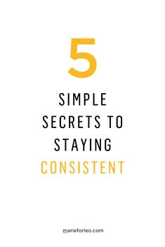 Consistency is key to success, but it's easier said than done. Learn how to be consistent in 5 easy steps. #productivitytips #howtobeconsistent #consistency #goodhabits #MarieForleo #MarieTV #lifetips