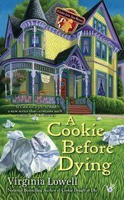 A Cookie Before Dying (2011) (The second book in the Cookie Cutter Shop Mystery series) A novel by Virginia Lowell