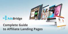 AdBridge's Complete Guide to Affiliate Landing Pages Landing, Tutorials, Wizards