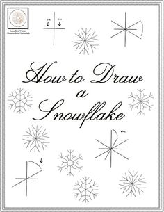 How To Draw A Snowflake - Canadian Winter Homeschool Materials Snowflake Photos, Snowflake Designs, Snowflake Template, Drawing Lessons, Art Lessons, Painting Snowflakes, Winter Drawings, Winter Art Projects, Christmas Art