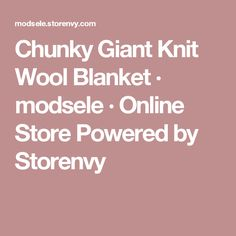 Chunky Giant Knit Wool Blanket · modsele · Online Store Powered by Storenvy