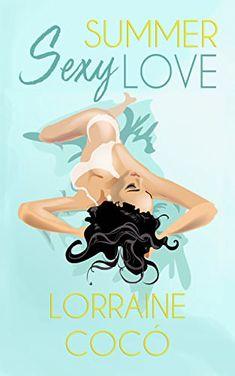 Sexy summer love - Lorraine Cocó - Pdf Y EPUB Fuente:  https://www.pdfyepub.com/sexy-summer-love-lorraine-coco.html