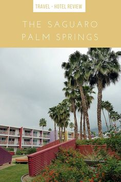 Think of Palm Springs - what comes to mind? For me, I think hot, vintage, and colorful. The Saguaro Palm Springs is all of those things.