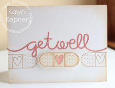Card by PS DT Kalyn Kepner using the PS Get Well die