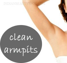 clean, fresh and white armpits with simple and easy home remedies