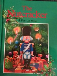 Treasury, The Nutcracker, popup book, christmas, toys, holiday, celebrate, tree, soldiers, crowns, soldiers