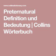 Preternatural Definition und Bedeutung | Collins Wörterbuch