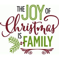 Silhouette Design Store: Joy Of Christmas Is Family - Phrase - Silhouette Design Store – Product ID Silhouette Design Store – Product ID Silhouette Desi - Christmas Phrases, Christmas Fonts, Christmas Vinyl, Noel Christmas, Christmas Printables, Christmas Balls, Christmas Shirts, Family Christmas, Christmas Crafts