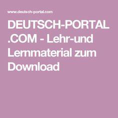 DEUTSCH-PORTAL.COM - Lehr-und Lernmaterial zum Download