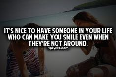 It's nice to have someone in your life who can make you smile even when they're not around