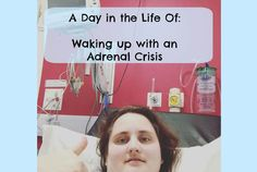 A Day in the life: Waking up to an Adrenal Crisis