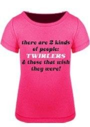 T shirt for twirlers.... Ya I'm almost 39 & I would totally still wear this. I still love baton& all my twirling family!!!!