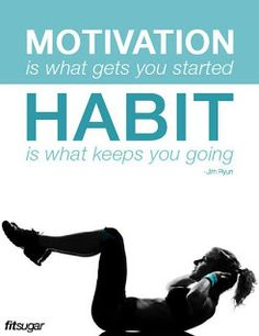 How to turn your motivation into a habit!  Tips for making changes toward a healthy lifestyle!
