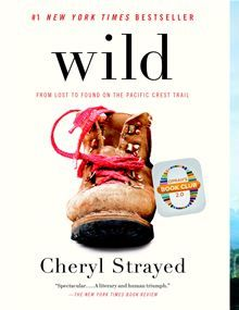 A powerful, blazingly honest memoir: the story of an eleven-hundred-mile solo hike that broke down a young woman reeling from catastrophe—and built her back up again. Wild ~ Cheryl Strayed