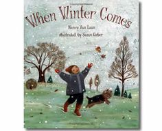 When Winter Comes by Nancy Van Laan, Susan Gaber (Illustrator). Winter books for children.
