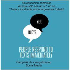No me gusta que las personas dejen a los demás esperando una respuesta.  Hay que contestar los mensajes.  Detrás de un mensaje hay una persona esperando una respuesta.