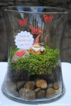 """""""There is GNOME One Like You"""" Cute idea for a Valentine's Terrarium"""