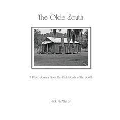 The Olde South (Paperback) Famous Structures, Little Cabin, Back Road, Photo Series, Memory Books, Book Format, Journey, Black And White, Roads