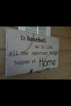 In baseball, as in life, all the important things happen at home.