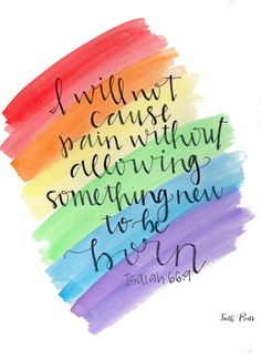 Rainbow Quote Isaiah 66:9 by FaithPrintsShop on Etsy https://www.etsy.com/listing/507859893/rainbow-quote-isaiah-669