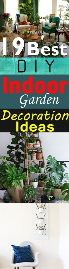 Growing plants indoors can make your home look lively and lavish and if you too love that-- Must see our 19 best DIY indoor garden decoration ideas!