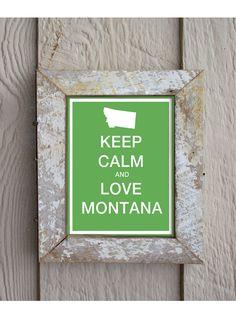 KEEP CALM and love MONTANA  8x10 digital print by hunterandsmile, $17.50