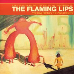 100 Best Albums of the 2000s: The Flaming Lips, 'Yoshimi Battles the Pink Robots' | Rolling Stone